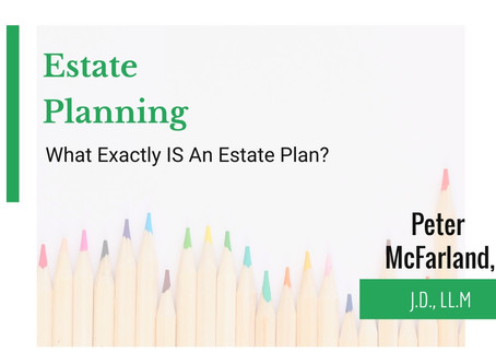 What Exactly IS An Estate Plan?