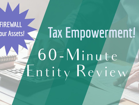 60-Minute Entity Review: Firewall Your Assets, Get IRS Compliant, and Pay Less Tax!