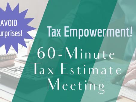 Avoid Surprises! 60-Minute Tax Estimate Meeting