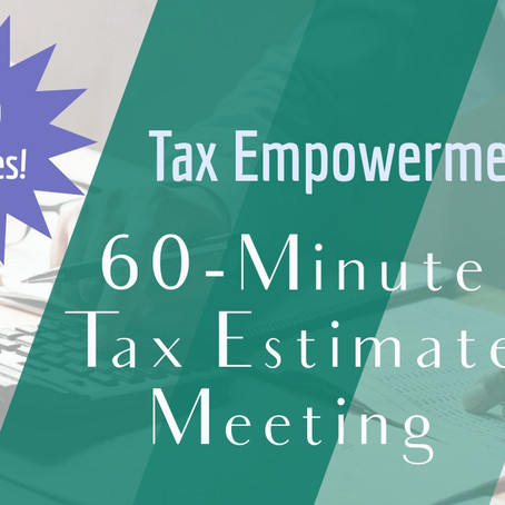 Avoid Surprises! 60-Minute Tax Estimate Meeting