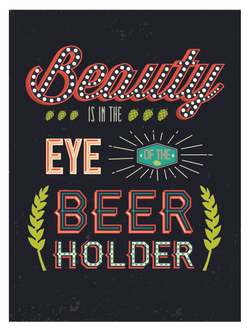 Beauty is in the Eye of the Beer Holder Poster-01.png