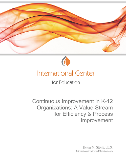 Continuous Improvement in K-12 Organizations: A Value-Stream for Efficiency