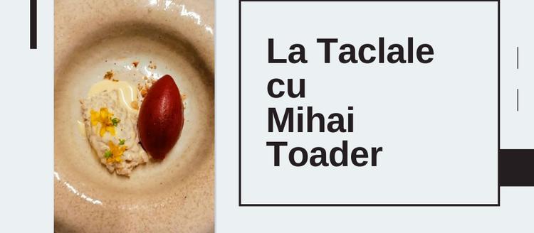 La Taclale cu Mihai Toader