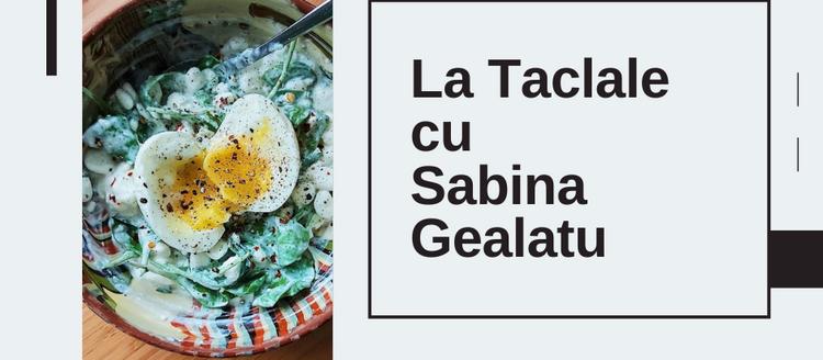Supliment de weekend: La Taclale cu Sabina Gealatu