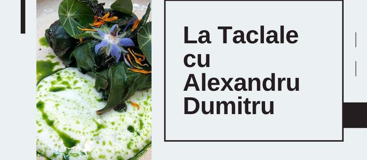 La Taclale cu Alexandru Dumitru