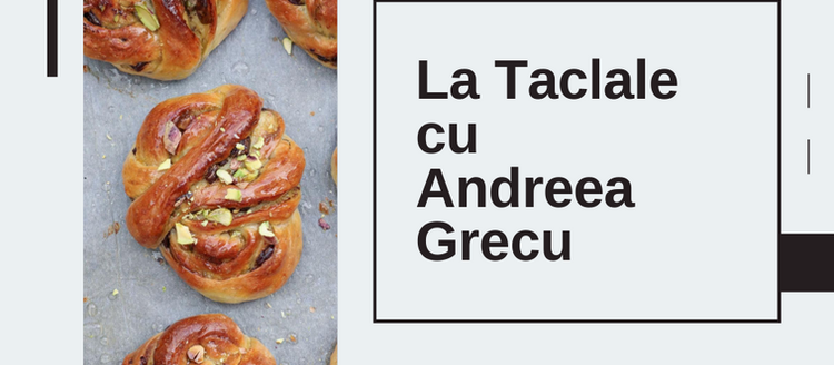 La Taclale cu Andreea Grecu