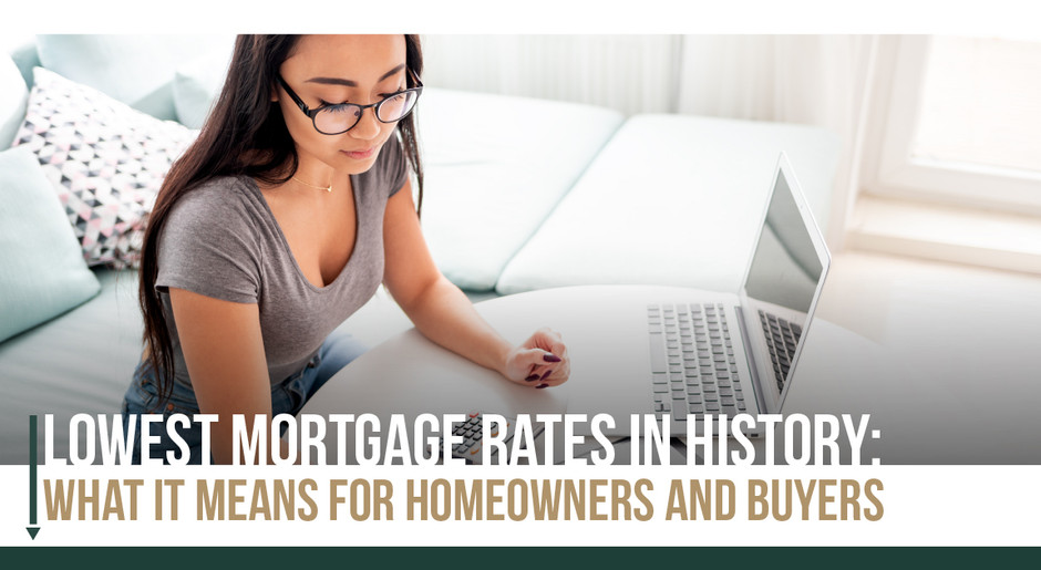 Lowest Mortgage Rates in History: What It Means for Homeowners and Buyers