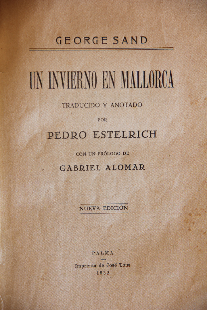 """Spanish translation of George Sand's book [""""A Winter in Majorca""""] """"Un Invierno en Mallorca"""". The translation was by Pere Estelrich, with a prologue by Gabriel Alomar (in the photo, the 1932 edition published by J Tous)."""