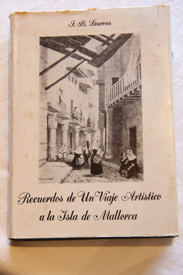 "Spanish translation of Joseph-Bonaventure Laurens' book [""Souvenirs d'un voyage d'art a l'île de Majorque""] ""Recuerdos de un Viaje Artístico a la Isla de Mallorca"" (1971)."
