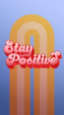3_Stay Positive_V2.jpg