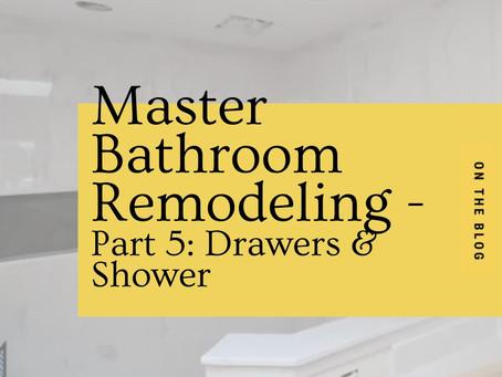 Master Bathroom Remodeling - Part 5: Drawers &  Marble Shower - Remodel Coach, Coleen Merk