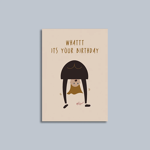 EJ Memento | Cards | Whattt It's Your Birthday