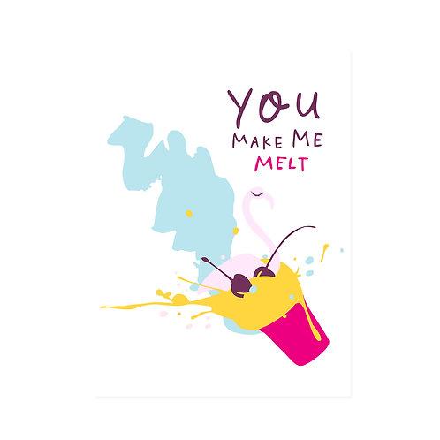 FS | Greeting Card | You Make Me Melt
