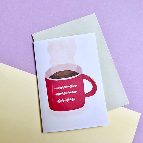 Lionlikeland | Greeting Cards | I Love You More Than Coffee