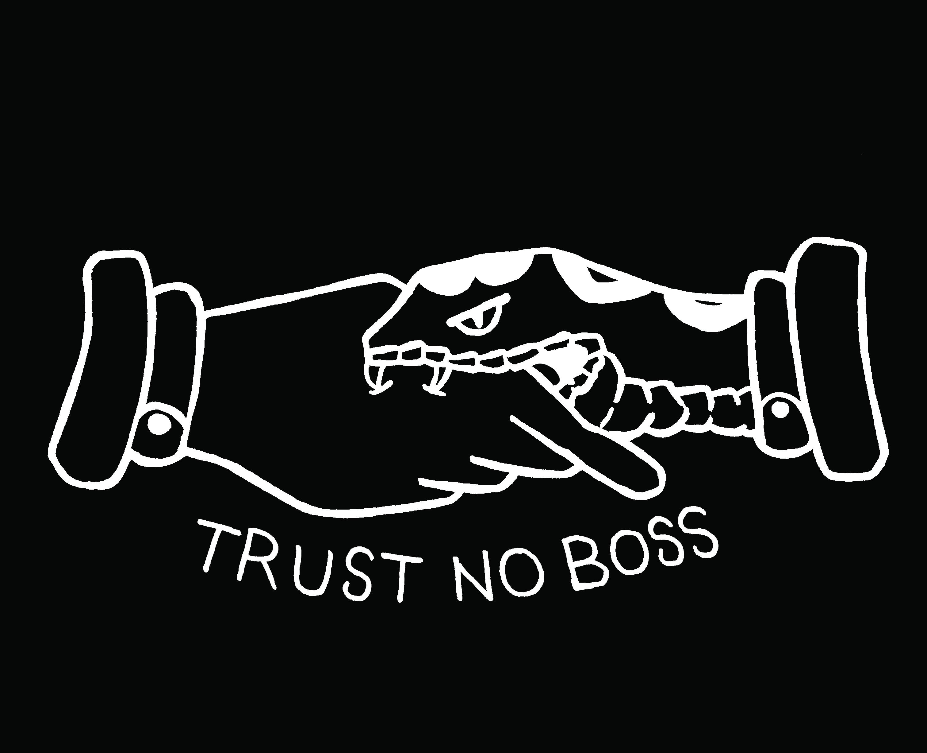trust no boss