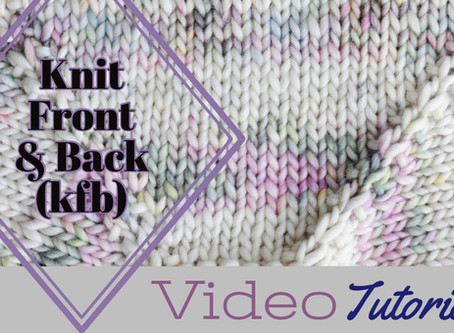 Knit Front & Back (kfb) Tutorial
