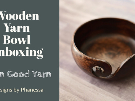 Wooden Yarn Bowl Unboxing from Darn Good Yarn