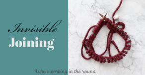 The Invisible Joining Method for knitting in the round