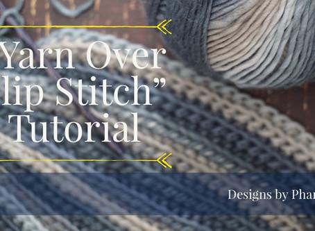 Yarn Over Slip Stitch Tutorial