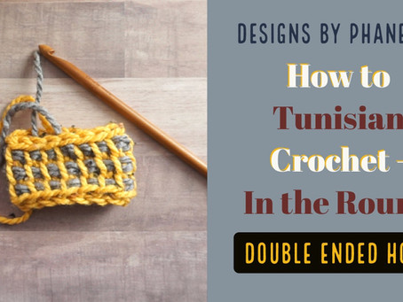 Tunisian Crochet in the Round with Double-Ended Hook