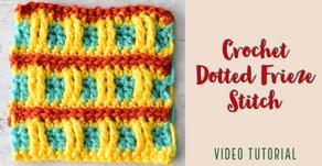 Crochet Dotted Frieze Stitch Tutorial