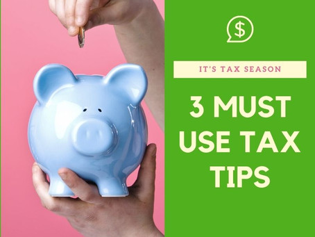 "THREE ""MUST USE"" TAX SAVING TIPS FOR YOU"
