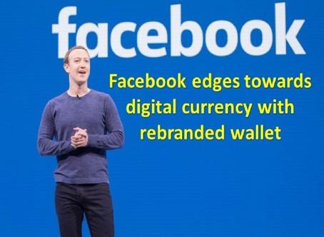 Facebook edges towards digital currency with rebranded wallet
