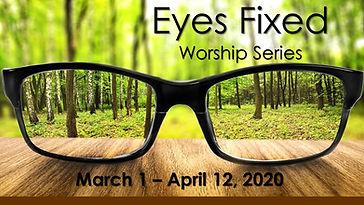 Eyes Fixed for Sermon Website.jpg