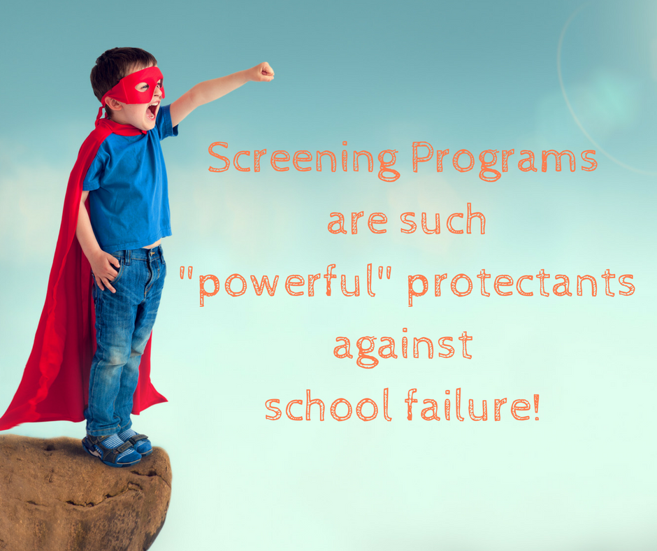Screening Programs are protectants against school failure