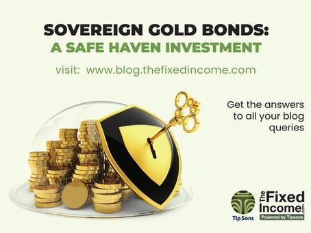 SOVEREIGN GOLD BONDS: A SAFE HAVEN INVESTMENT