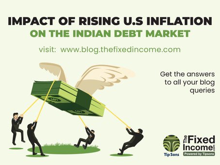 IMPACT OF RISING U.S INFLATION ON THE INDIAN DEBT MARKET