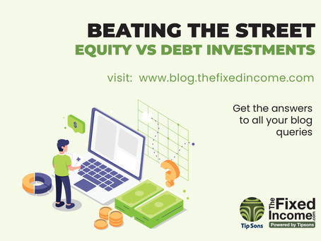 Beating the Street – Equity vs Debt investments