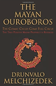 The Mayan Ouroboros by Drunvalo Melchizedek