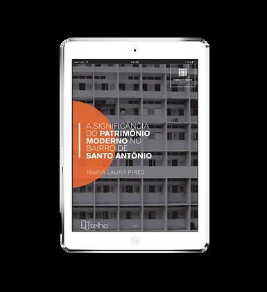 Ebook ''A Significância do Patrimônio Moderno no Bairro de Santo Antônio''