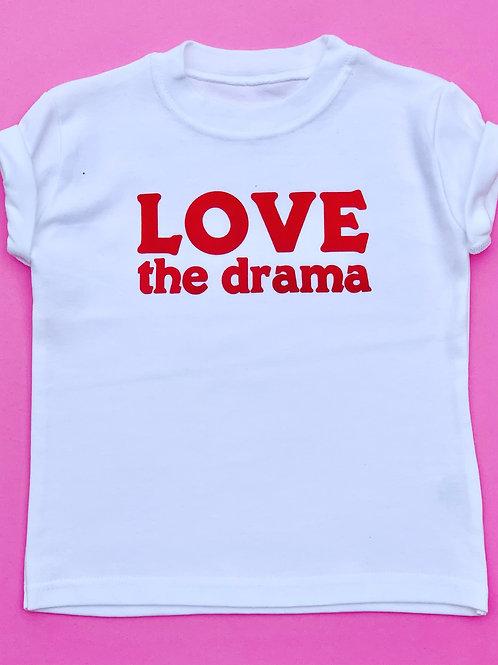 Love the Drama T-Shirt