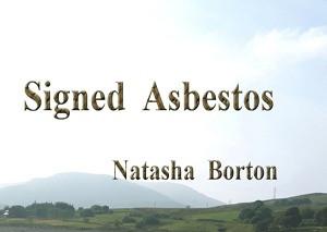 Signed Asbestos by Natasha Borton