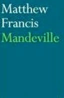Review: Mandeville by Matthew Francis