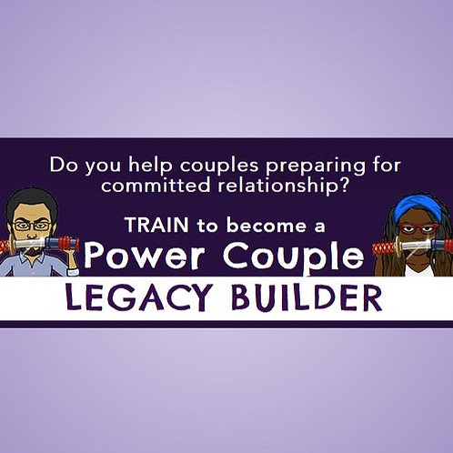 Power Couple Legacy Builder Training