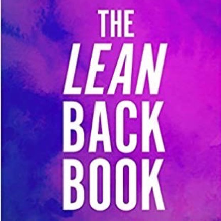 The Lean Back Book