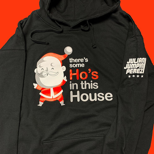 Ho's In This House Hoodie