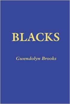 Blacks by Gwendolyn Brooks