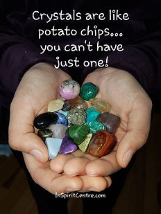Crystals are like potato chips InSpirit