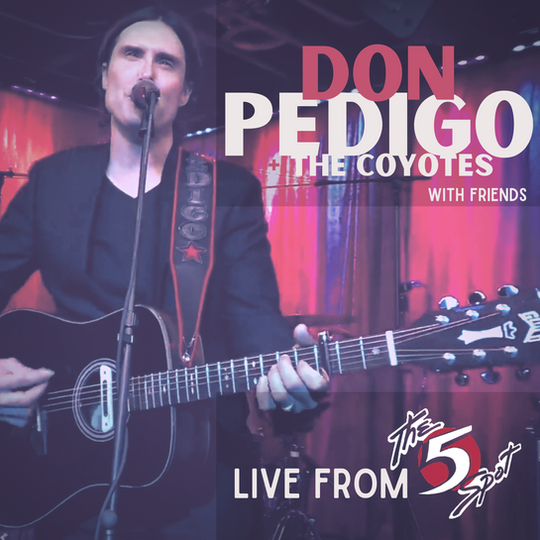 Don Pedigo+The Coyotes - 'Live From The