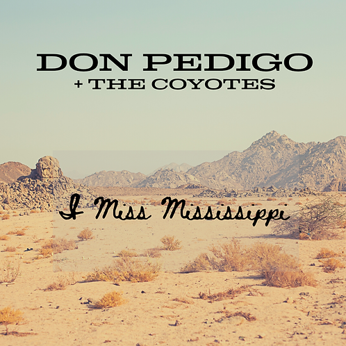 Don Pedigo & The Coyotes - I Miss Mississippi - Single