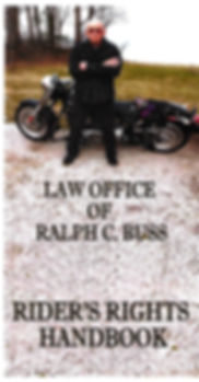 Law Offices of Ralph C. Buss Rider's Rights Handbook