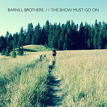 barnill-brothers-the-show-must-go-on.jpg