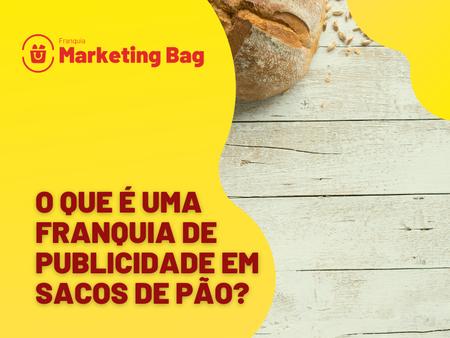 O que é Franquia de publicidade em sacos de pão?