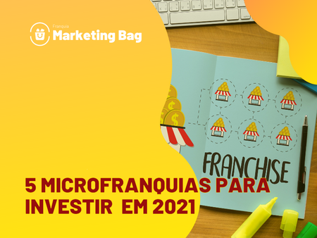 5 microfranquias para investir em 2021