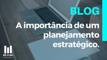 A importância de um planejamento estratégico para a sua empresa.