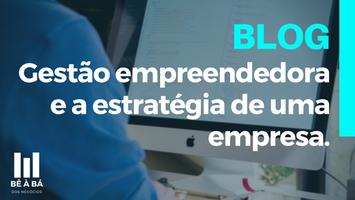 Integração entre gestão empreendedora e a estratégia de uma empresa.